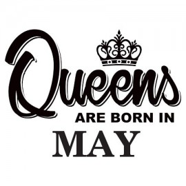 Queens are born May