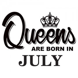Queens are born July