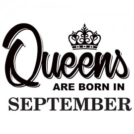 Queens are born September