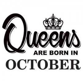 Queens are born October